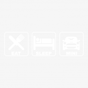 Eat, sleep, MINI