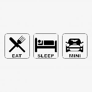 Eat, sleep, MINI